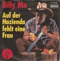 BIlly Mo / Gerd Böttcher - Auf Der Hazienda Fehlt Eine Frau / Mach' Nicht Hochzeit Ohne Mich