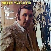 Billy Walker - The Hand Of Love