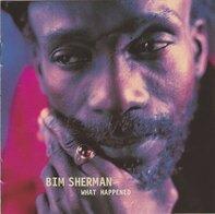 Bim Sherman - What Happened