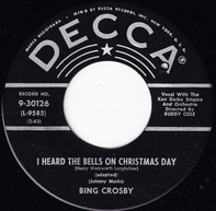 Bing Crosby - I Heard The Bells On Christmas Day / Christmas Is A-Comin' (May God Bless You)