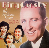 Bing Crosby & The Andrews Sisters - The Essential Collection