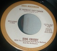 Bing Crosby With The Mellomen And Matty Matlock And His Orchestra - St. Patrick's Day Parade / With My Shillelage Under My Arm
