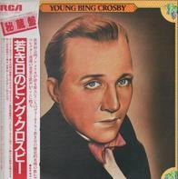 Bing Crosby Featured With Gus Arnheim And His Orchestra And Paul Whiteman And His Orchestra - Young Bing Crosby