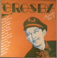 Bing Crosby - Bing Crosby & Friends with the John Scott Trotter Orchestra