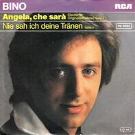 Bino - Angela, Che Sara / Nie Sah Ich Deine Tränen