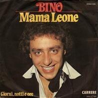 Bino - Mama Leone / Giorni, Notti E Ore