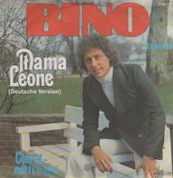 Bino - Mama Leone / Ciorni, Notti E Ore
