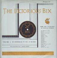 Bix Beiderbecke - The Victorious Bix Volume 2
