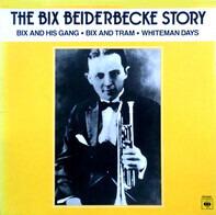 Bix Beiderbecke - The Bix Beiderbecke Story