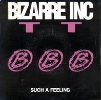 Bizarre Inc - Such A Feeling