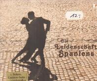 Bizet / Ravel / Albéniz a.o. - Die Leidenschaft Spaniens
