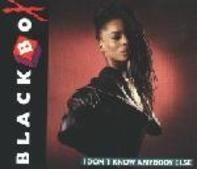 Black Box - I Don't Know Anybody Else
