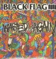 Black Flag - Wasted Again