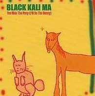 BLACK KALI MA - YOU RIDE THE PONY (I'LL BE THE BUNN
