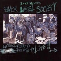 Black Label Society - Alcohol Fueled Brewtality-Live!!