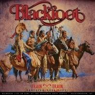 Blackfoot - Train Train -..