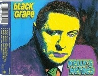 Black Grape - Kelly's Heroes