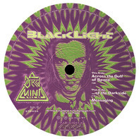 Blacklight - Across The Gulf Of Space / ...Of The Darkside / Messaging