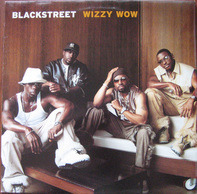 Blackstreet Featuring Mystikal - wizzy wow