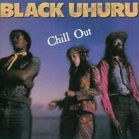Black Uhuru - Chill Out