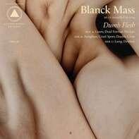 Blanck Mass - Dumb Flesh