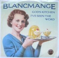 Blancmange - God's Kitchen / I've Seen The Word