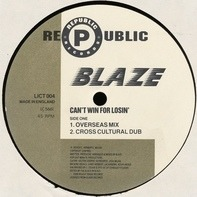 Blaze - Can't Win For Losin' (Overseas Mixes)