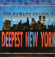 Blaze, Kym Mazelle, Arnold Jarvis a.o. - The Garage Sound Of Deepest New York