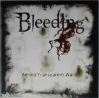 Bleeding - Behind Transparent Walls