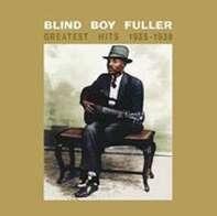 Blind Boy Fuller - Greatest Hits 1935-1938