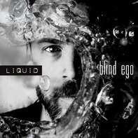 Blind Ego - Liquid (180 Gr.Vinyl)
