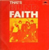 Blind Faith - That's Blind Faith