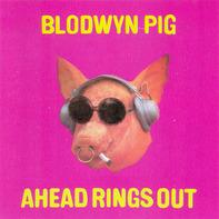 Blodwyn Pig - Ahead Rings Out