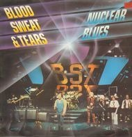 Blood, Sweat And Tears - Nuclear Blues