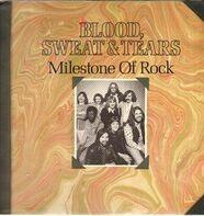 Blood, Sweat And Tears - Milestone of rock