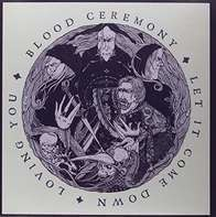 Blood Ceremony - LE IT Come Down