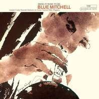 Blue Mitchell - Bring IT On Home To Me