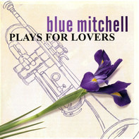 Blue Mitchell - Plays For Lovers