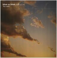 Blue On Blue feat. Lisa - You said