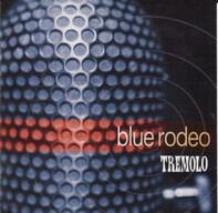 Blue Rodeo - Tremolo
