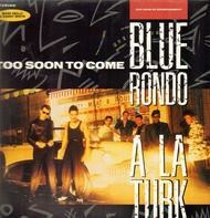 Blue rondo a la turk - Too soon to come