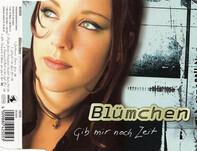Blümchen - Gib Mir Noch Zeit