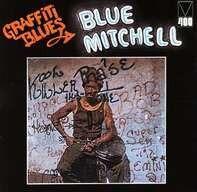 Blue Mitchell - Graffiti Blues