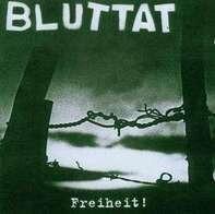 Bluttat - Freiheit!