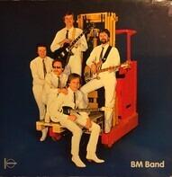 BM - Band - Let Me Roll It