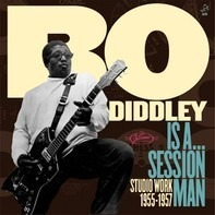 Bo Diddley - Is A... Session Man - Studio Work 1955-1957