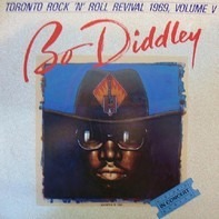 Bo Diddley - Toronto Rock 'N' Roll Revival, Volume V