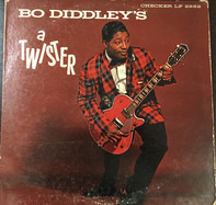 Bo Diddley - Bo Diddley's a Twister