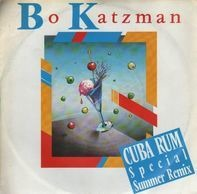 Bo Katzman - Cuba Rum (Special Summer Remix) / Let Me Run