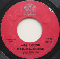 Bo Kirkland & Ruth Davis - Easy Loving / We Got The Recipe